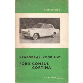 Ford Consul Cortina Vraagbaak P. Olyslager  Benzine Kluwer 62-64 met gebruikssporen   Nederlands