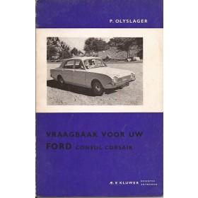 Ford Consul Corsair Vraagbaak P. Olyslager  Benzine Kluwer 64-66 met gebruikssporen   Nederlands