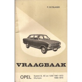 Opel Kadett B/Olympia Vraagbaak P. Olyslager  Benzine Kluwer 1967-1973 met gebruikssporen Nederlands 1967 1968 1969 1970 1971 1972 1973