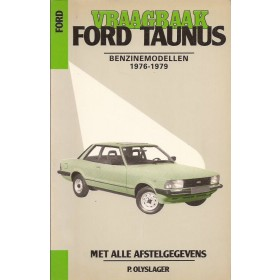 Ford Taunus  Vraagbaak P. Olyslager  Benzine Kluwer 76-79 ongebruikt   Nederlands