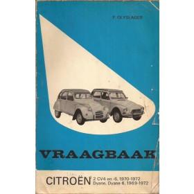 Citroen 2CV4/2CV6/Dyane Vraagbaak P. Olyslager  Benzine Kluwer 1969-1972 met gebruikssporen slechte kaft met notities Nederlands 1969 1970 1971 1972