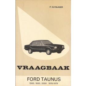 Ford Taunus  Vraagbaak P. Olyslager 1300/1600/2000 Benzine Kluwer 76-79 met gebruikssporen vette vingers  Nederlands