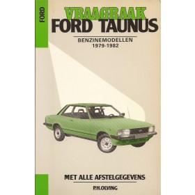 Ford Taunus  Vraagbaak P. Olyslager 1300/1600/2000/V6 Benzine Kluwer 79-82 ongebruikt   Nederlands