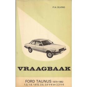 Ford Taunus  Vraagbaak P. Olyslager 1300/1600/2000/V6 Benzine Kluwer 79-82 met gebruikssporen lelijke kaft, vette vingers  Nederlands