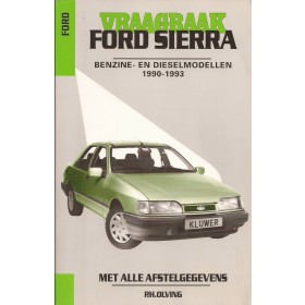 Ford Sierra Vraagbaak P. Olving  Benzine/Diesel Kluwer 90-93 met gebruikssporen   Nederlands