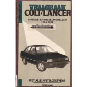 Mitsubishi Colt/Lancer Vraagbaak P. Olving  Benzine/Diesel Kluwer 84-86 met gebruikssporen harde kaft, ex-bibliotheek  Nederlands