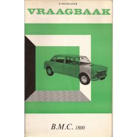 B.M.C. 1800 Vraagbaak P. Olyslager  Benzine Kluwer 65-66 met gebruikssporen   Nederlands