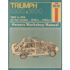 Triumph 1300/1500 Owners workshop manual J. Haynes Benzine Haynes UK 65-74 met gebruikssporen Engels 1965 1966 1967 1968 1969 1970 1971 1972 1973 1974