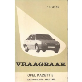 Opel Kadett E Vraagbaak P. Olving  Benzine Kluwer 84-86 met gebruikssporen   Nederlands