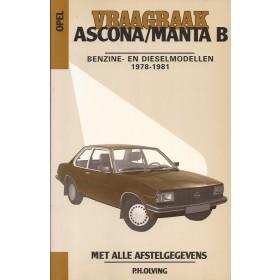 Opel Ascona / Manta B Vraagbaak P. Olving Benzine Kluwer 78-81 nieuw ISBN 90-215-1597-9 Nederlands