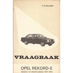 Opel Rekord E Vraagbaak P. Olyslager  Benzine/Diesel Kluwer 77-79 met gebruikssporen 1 losse pagina  Nederlands