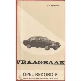 Opel Rekord E Vraagbaak P. Olyslager  Benzine/Diesel Kluwer 77-79 met gebruikssporen harde kaft, ex-bibliotheek  Nederlands