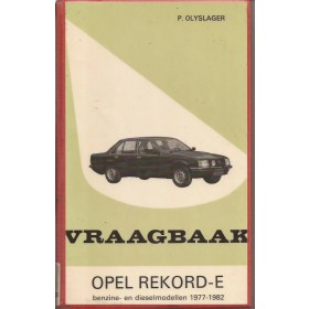 Opel Rekord E Vraagbaak P. Olyslager  Benzine/Diesel Kluwer 77-82 met gebruikssporen harde kaft, ex-bibliotheek  Nederlands