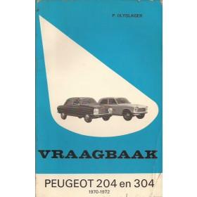 Peugeot 204/304 Vraagbaak P. Olyslager  Benzine Kluwer 70-72 met gebruikssporen   Nederlands
