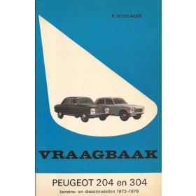 Peugeot 204/304 Vraagbaak P. Olyslager  Benzine/Diesel Kluwer 73-79 met gebruikssporen   Nederlands