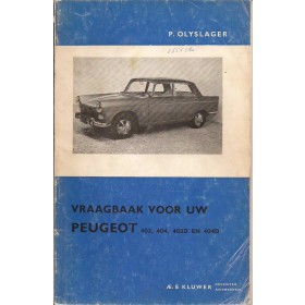 Peugeot 403/404 Vraagbaak P. Olyslager  Benzine/Diesel Kluwer 61-65 met gebruikssporen   Nederlands