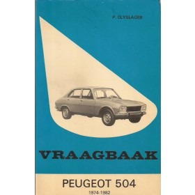 Peugeot 504 Vraagbaak P. Olyslager  Benzine Kluwer 74-82 ongebruikt   Nederlands