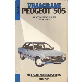 Peugeot 505 Vraagbaak P. Olving  Benzine Kluwer 79-87 met gebruikssporen   Nederlands