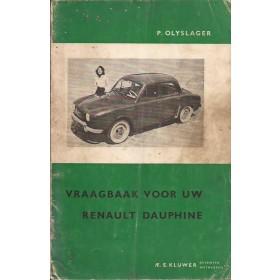Renault Dauphine/Ondine/Floride Vraagbaak P. Olyslager  Benzine Kluwer 56-59 met gebruikssporen aantekeningen op eerste pagina  Nederlands
