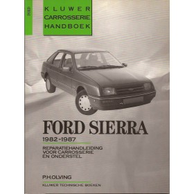 Ford Sierra Kluwer carrosserie boek P. Olving  Benzine/Diesel Kluwer 82-87 met gebruikssporen   Nederlands