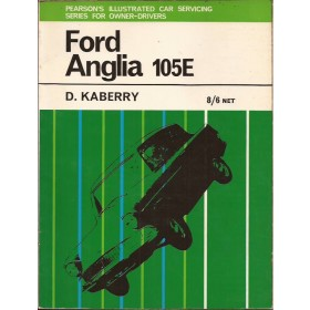 Ford Anglia Pearson's Illustrated Car Servicing D. Kaberry 105E Benzine Pearson 59-66 met gebruikssporen   Engels