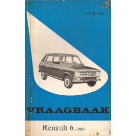Renault 6 Vraagbaak P. Olyslager  Benzine Kluwer 69 met gebruikssporen   Nederlands