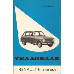 Renault 6 Vraagbaak P. Olyslager  Benzine Kluwer 70-76 met gebruikssporen aantekeningen op kaft  Nederlands