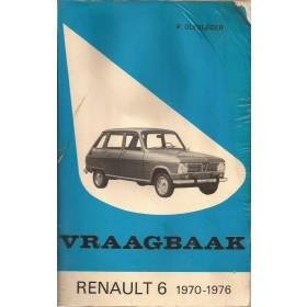 Renault 6 Vraagbaak P. Olyslager  Benzine Kluwer 70-76 met gebruikssporen lelijke kaft, vette vingers  Nederlands