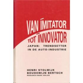 Van Imitator naar Innovator Japanse Auto-industrie Toyota Daihatsu Subaru Honda Mazda Nissan Suzuki Mitsubishi H. Stolwijk 93 ongebruikt Nederlands