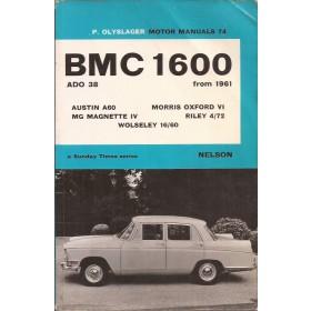 BMC 1600 Austin A60 Morris Oxford MG Magnette Riley 4/72 Wolseley 16/60 Motor Manual P. Olyslager  Benzine Nelson 61-67 met gebruikssporen Engels