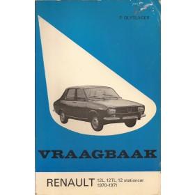 Renault 12 Vraagbaak P. Olyslager  Benzine Kluwer 70-71 met gebruikssporen   Nederlands