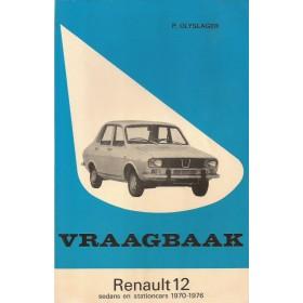 Renault 12 Vraagbaak P. Olyslager  Benzine Kluwer 70-76 met gebruikssporen   Nederlands