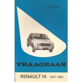 Renault 14 Vraagbaak P. Olyslager  Benzine Kluwer 1977-1982 ongebruikt   Nederlands 1977 1978 1979 1980 1981 1982