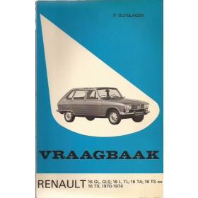 Renault 16 Vraagbaak P. Olyslager  Benzine Kluwer 70-74 met gebruikssporen   Nederlands