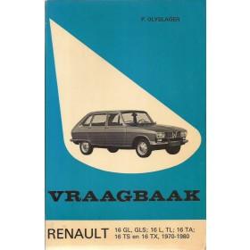 Renault 16 Vraagbaak P. Olyslager  Benzine Kluwer 70-80 ongebruikt   Nederlands