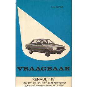 Renault 18 Vraagbaak P. Olving  Benzine/Diesel Kluwer 78-84 met gebruikssporen   Nederlands