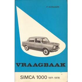 Simca 1000 Vraagbaak P. Olyslager  Benzine Kluwer 71-78 met gebruikssporen   Nederlands