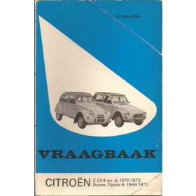 Citroen 2CV4/2CV6/Dyane Vraagbaak P. Olyslager  Benzine Kluwer 69-73 met gebruikssporen   Nederlands