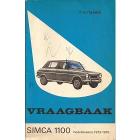Simca 1100 Vraagbaak P. Olyslager  Benzine Kluwer 72-76 met gebruikssporen penkrassen op kaft  Nederlands