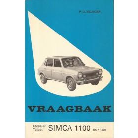 Simca 1100 Vraagbaak P. Olyslager  Benzine Kluwer 77-80 met gebruikssporen   Nederlands