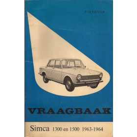 Simca 1300/1500 Vraagbaak P. Olyslager  Benzine Kluwer 63-64 met gebruikssporen   Nederlands