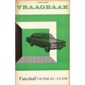 Vauxhall Victor 101 / VX 4/90 Vraagbaak P. Olyslager  Benzine Kluwer 65-66 met gebruikssporen   Nederlands