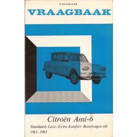 Citroen Ami 6 Vraagbaak P. Olyslager  Benzine Kluwer 61-63 met gebruikssporen   Nederlands