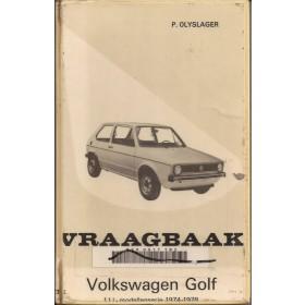 Volkswagen Golf Vraagbaak P. Olyslager 1100 Benzine Kluwer 74-78 met gebruikssporen harde kaft, ex-bibliotheek  Nederlands