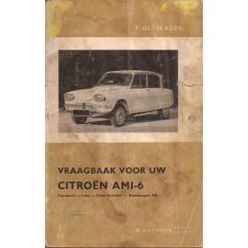 Citroen Ami 6 Vraagbaak P. Olyslager  Benzine Kluwer 61-63 met gebruikssporen vochtschade, vouwen, vette vingers  Nederlands