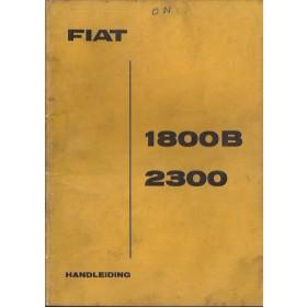Fiat 1800B/2300 Instructieboekje   Benzine Fabrikant 62 met gebruikssporen   Nederlands