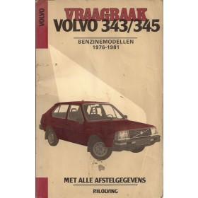 Volvo 343/345 Vraagbaak P. Olving  Benzine Kluwer 76-81 met gebruikssporen kreukels in kaft  Nederlands