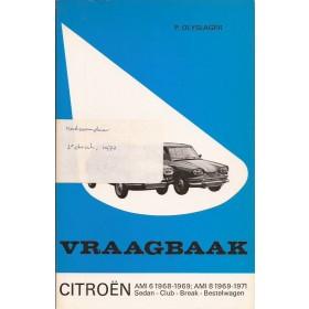 Citroen Ami 6/Ami 8 Vraagbaak P. Olyslager  Benzine Kluwer 68-71 met gebruikssporen   Nederlands