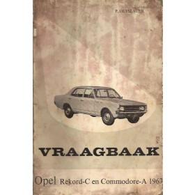 Opel Rekord C / Commodore Vraagbaak P. Olyslager  Benzine Kluwer 67-68 met gebruikssporen lelijke kaft   Nederlands