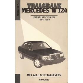 Mercedes-Benz W124 Vraagbaak P. Olving  Benzine/Diesel Kluwer 84-90 met gebruikssporen   Nederlands